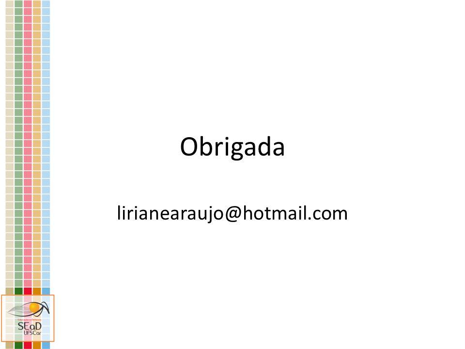 Obrigada lirianearaujo@hotmail.com