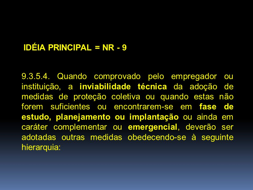 IDÉIA PRINCIPAL = NR - 9