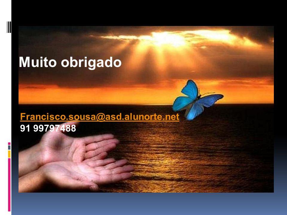 Muito obrigado Francisco.sousa@asd.alunorte.net 91 99797488
