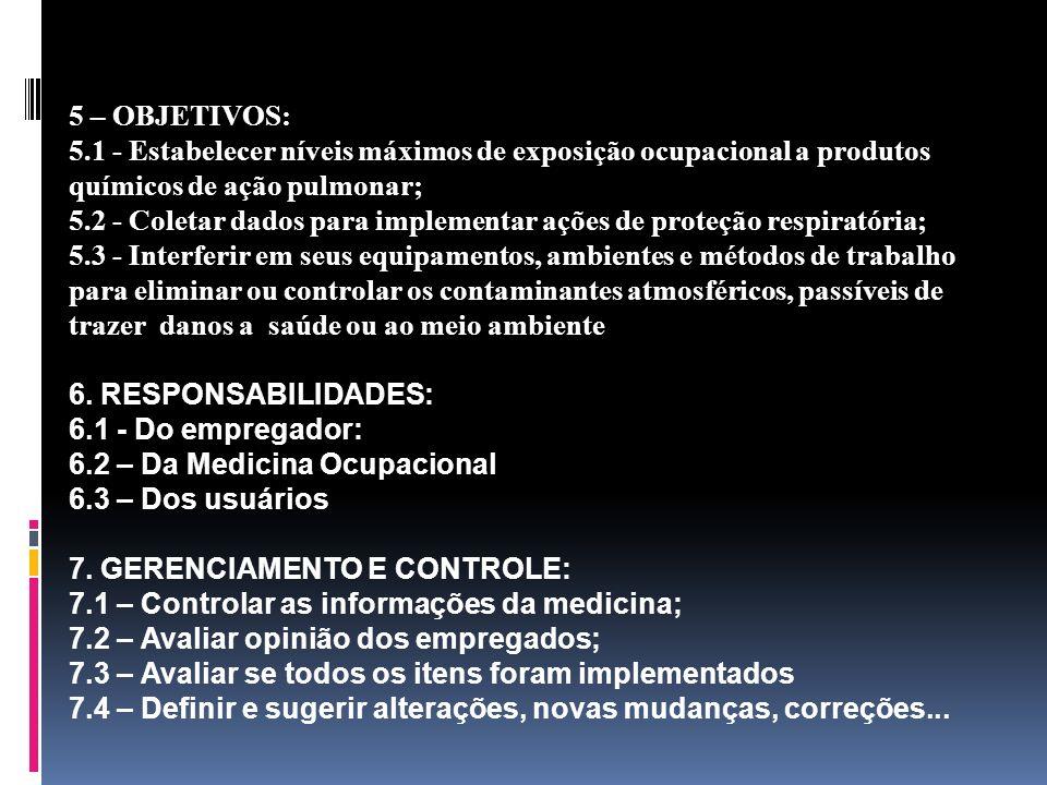 5 – OBJETIVOS: 5.1 - Estabelecer níveis máximos de exposição ocupacional a produtos químicos de ação pulmonar;