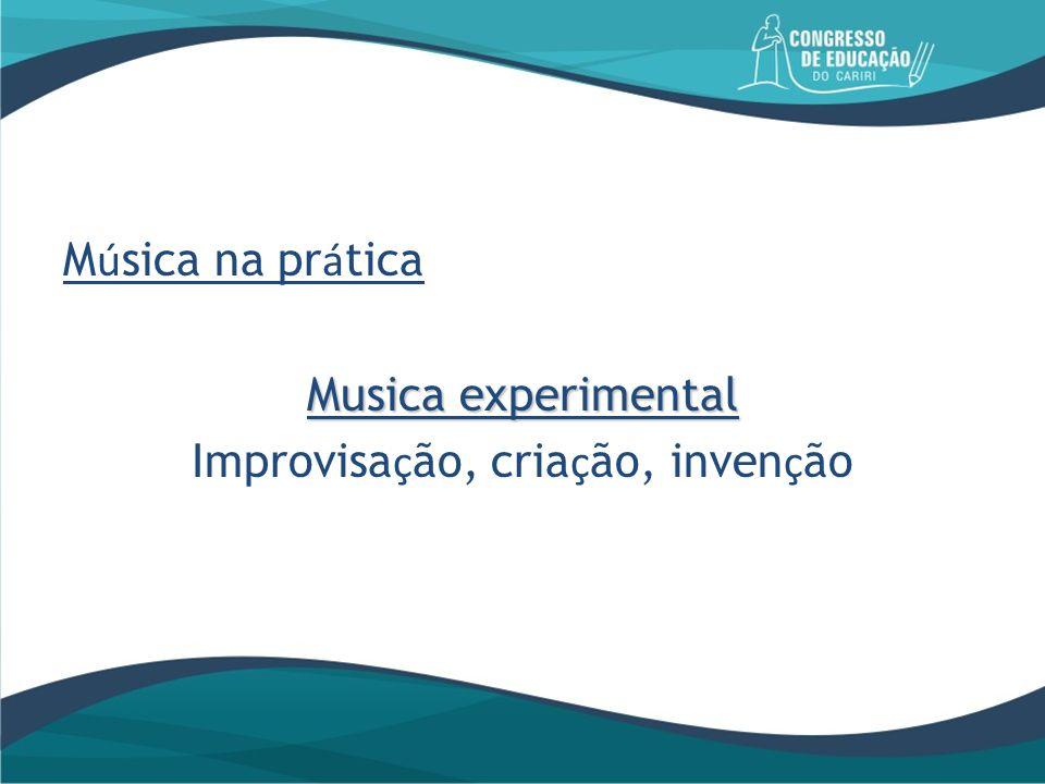 Improvisação, criação, invenção