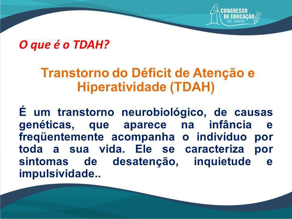 Transtorno do Déficit de Atenção e Hiperatividade (TDAH)