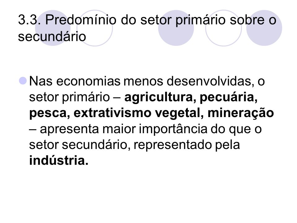 3.3. Predomínio do setor primário sobre o secundário