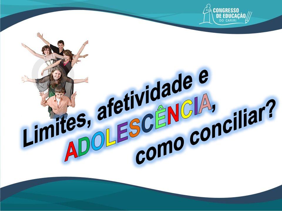 Limites, afetividade e ADOLESCÊNCIA, como conciliar