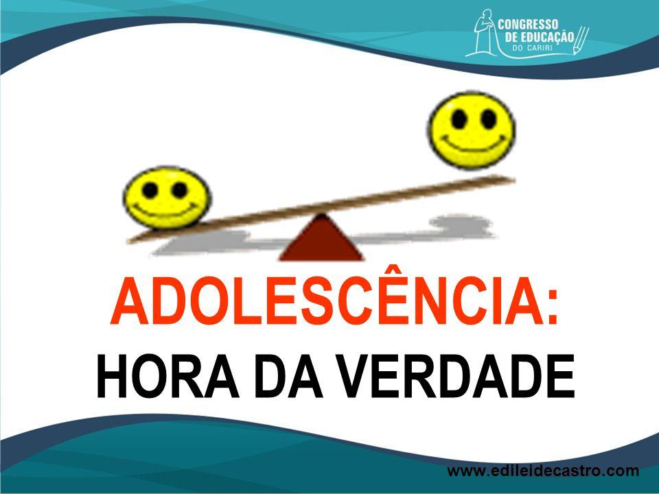 ADOLESCÊNCIA: HORA DA VERDADE