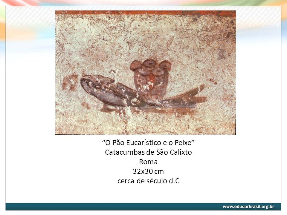 O Pão Eucarístico e o Peixe Catacumbas de São Calixto Roma 32x30 cm cerca de século d.C