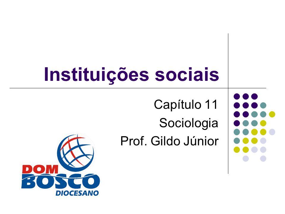 Capítulo 11 Sociologia Prof. Gildo Júnior