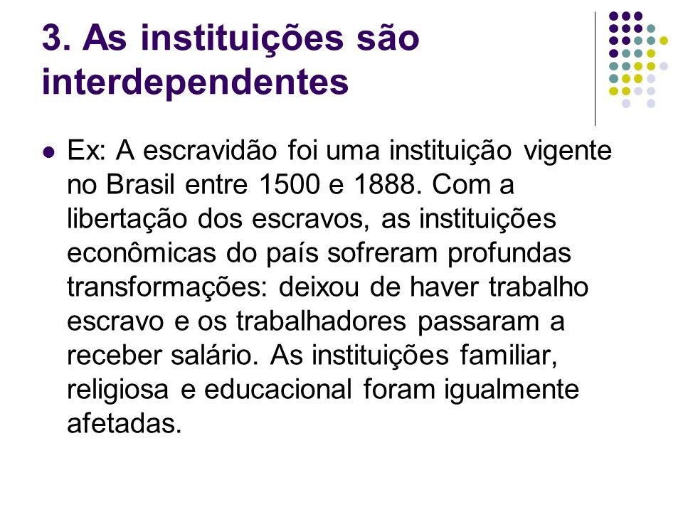 3. As instituições são interdependentes