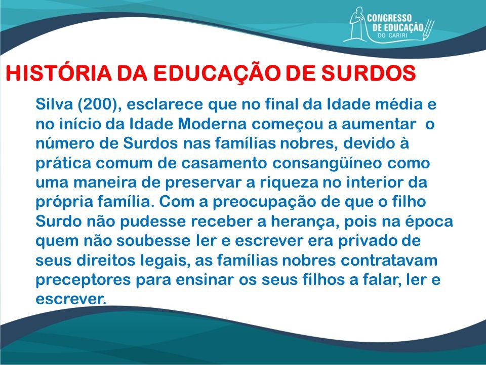 HISTÓRIA DA EDUCAÇÃO DE SURDOS