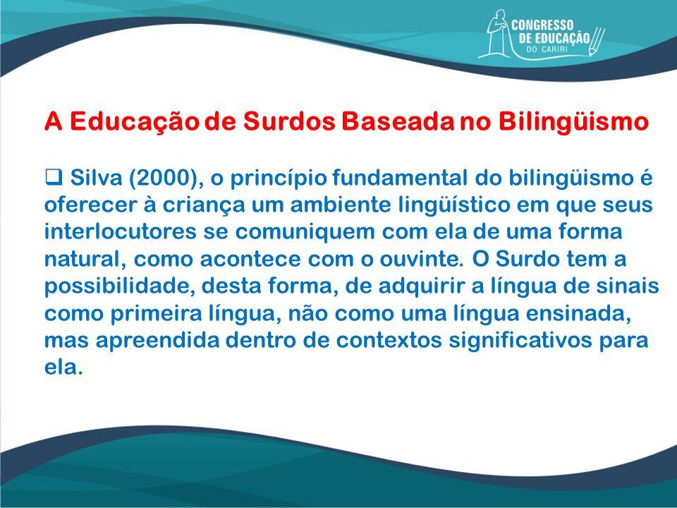 A Educação de Surdos Baseada no Bilingüismo