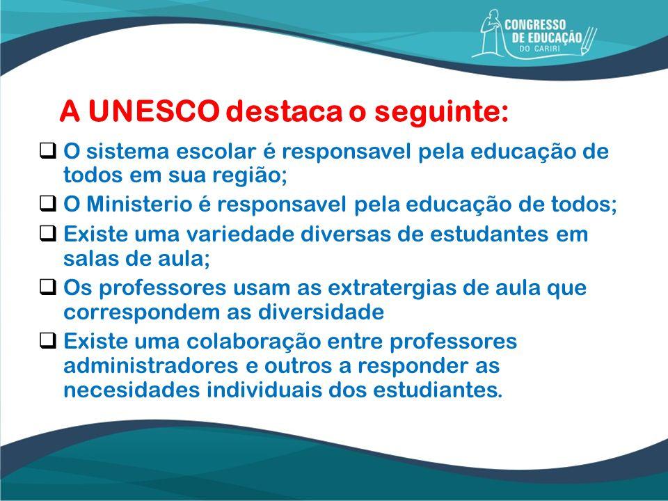 A UNESCO destaca o seguinte: