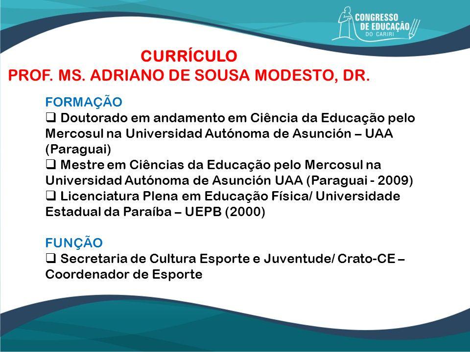 CURRÍCULO PROF. MS. ADRIANO DE SOUSA MODESTO, DR.