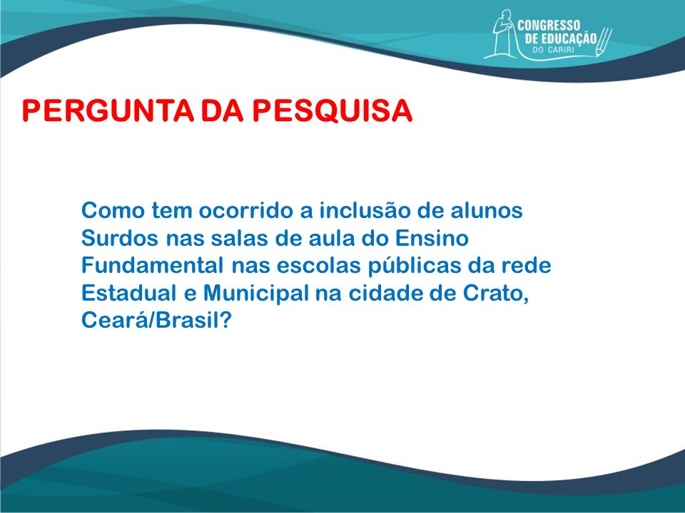 PERGUNTA DA PESQUISA