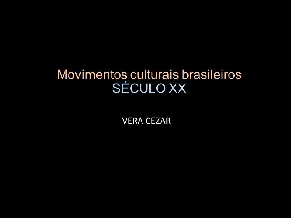 Movimentos culturais brasileiros SÉCULO XX