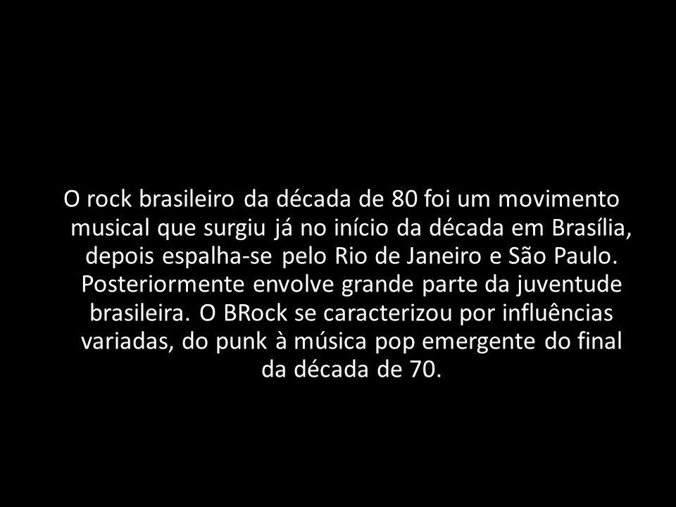 O rock brasileiro da década de 80 foi um movimento musical que surgiu já no início da década em Brasília, depois espalha-se pelo Rio de Janeiro e São Paulo.