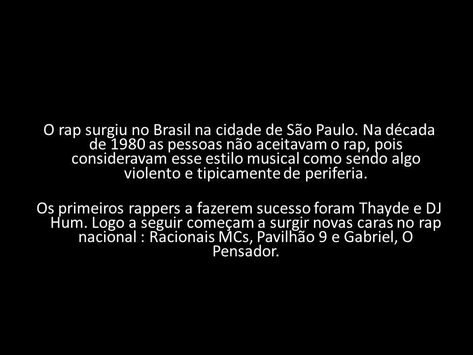 O rap surgiu no Brasil na cidade de São Paulo