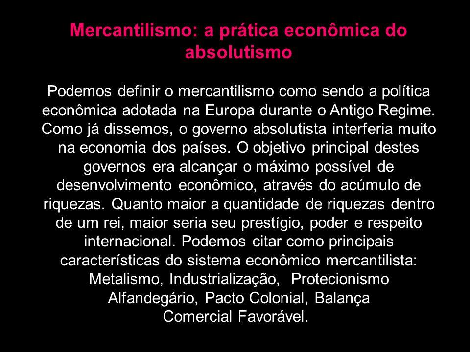 Mercantilismo: a prática econômica do absolutismo