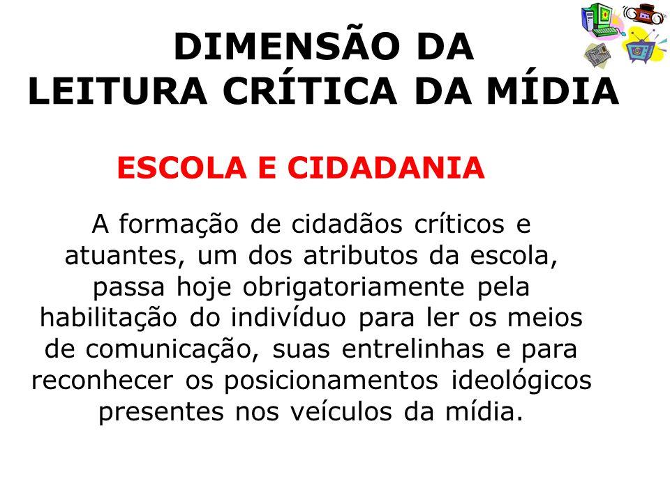 DIMENSÃO DA LEITURA CRÍTICA DA MÍDIA