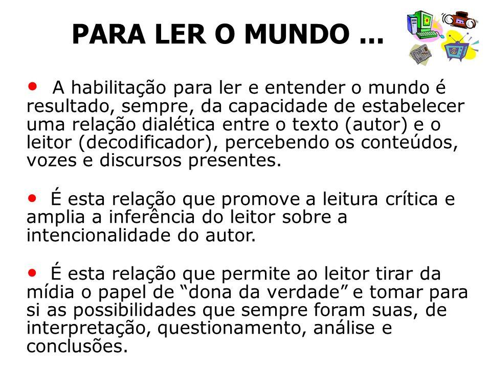 PARA LER O MUNDO ...