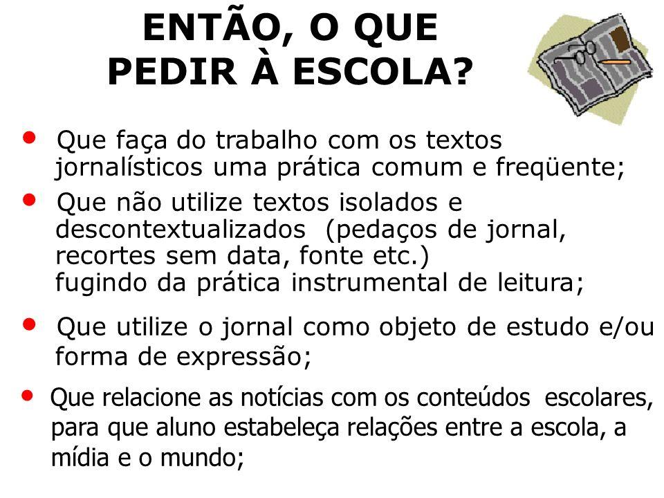 ENTÃO, O QUE PEDIR À ESCOLA