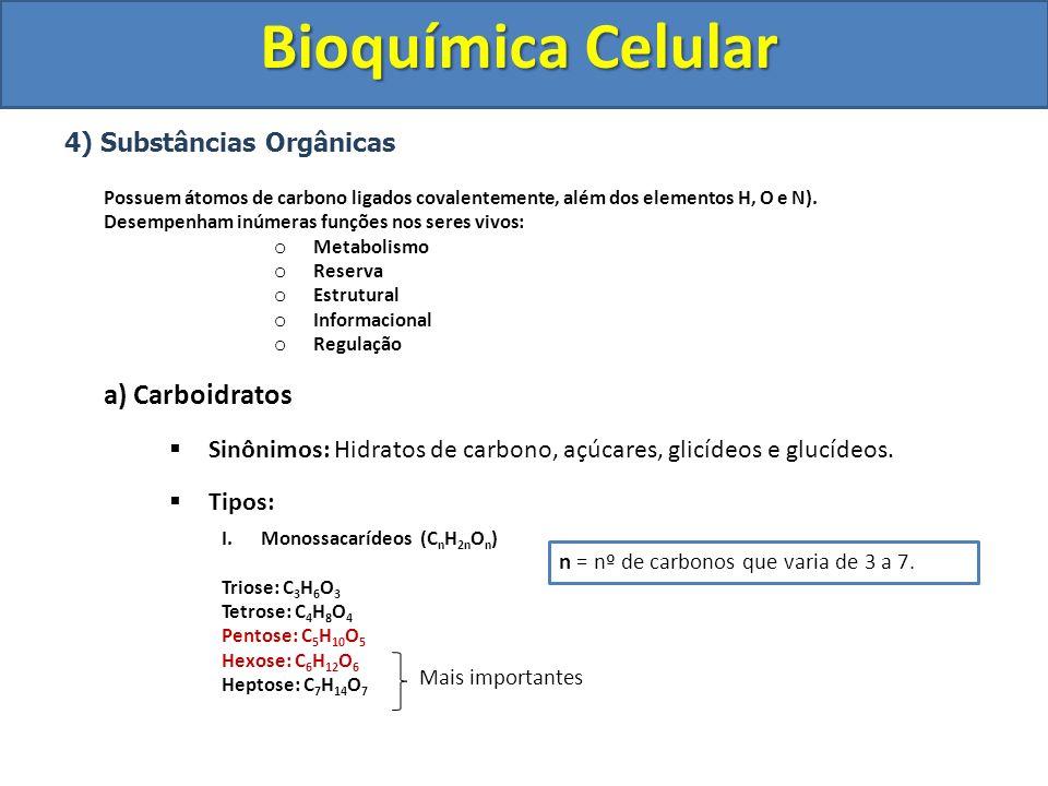 Bioquímica Celular 4) Substâncias Orgânicas