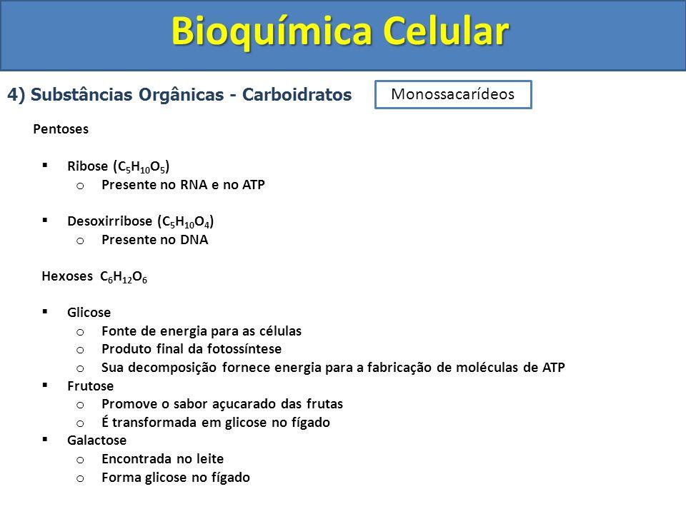 Bioquímica Celular 4) Substâncias Orgânicas - Carboidratos Pentoses