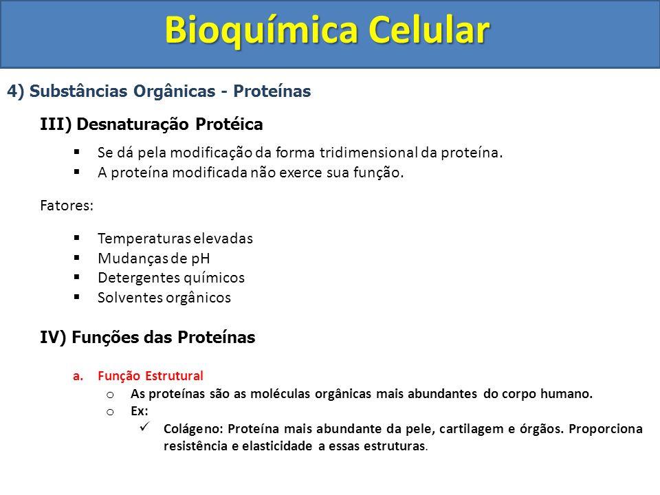 Bioquímica Celular 4) Substâncias Orgânicas - Proteínas