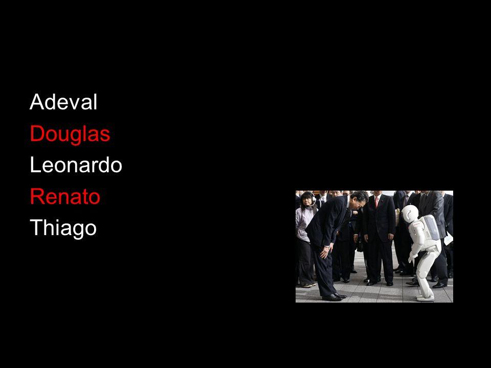 Adeval Douglas Leonardo Renato Thiago