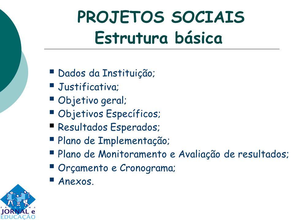 PROJETOS SOCIAIS Estrutura básica