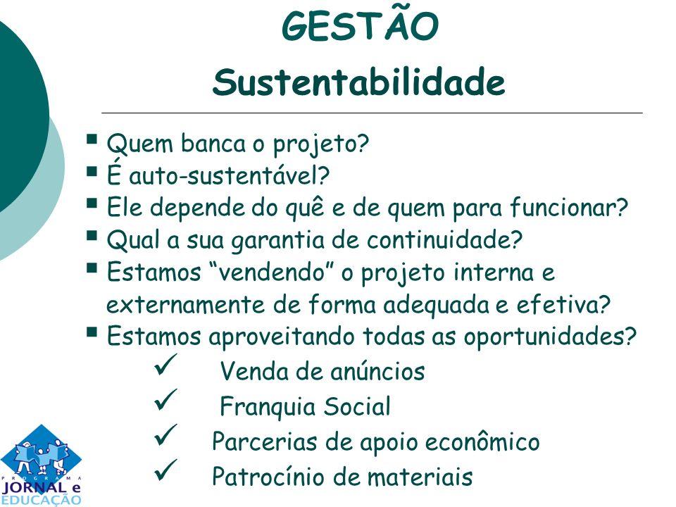 GESTÃO Sustentabilidade Quem banca o projeto É auto-sustentável