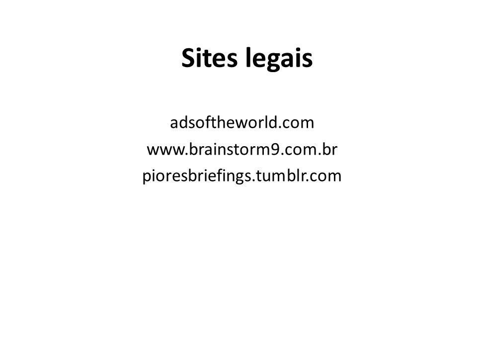 adsoftheworld.com www.brainstorm9.com.br pioresbriefings.tumblr.com