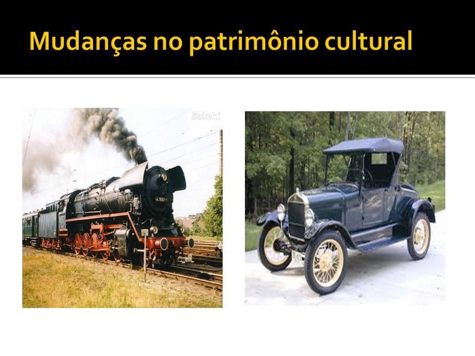 Mudanças no patrimônio cultural