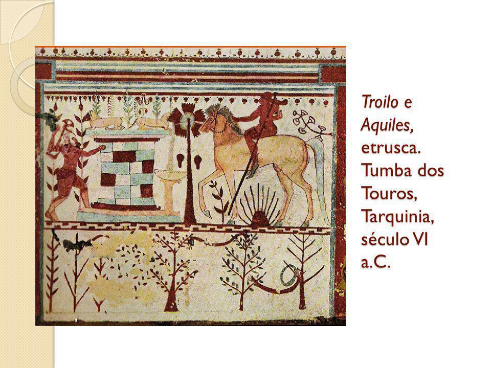 Troilo e Aquiles, etrusca. Tumba dos Touros, Tarquinia, século VI a.C.