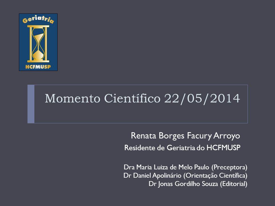 Momento Científico 22/05/2014 Renata Borges Facury Arroyo