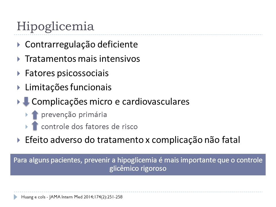 Hipoglicemia Contrarregulação deficiente Tratamentos mais intensivos