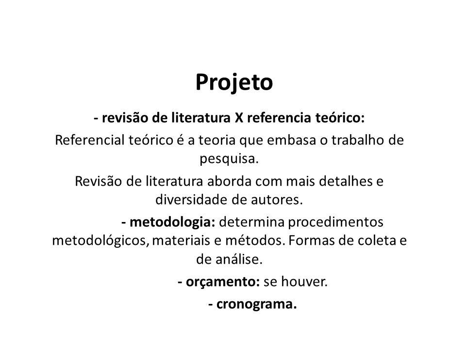 - revisão de literatura X referencia teórico: