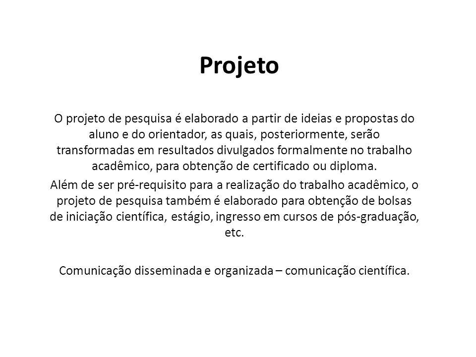 Comunicação disseminada e organizada – comunicação científica.