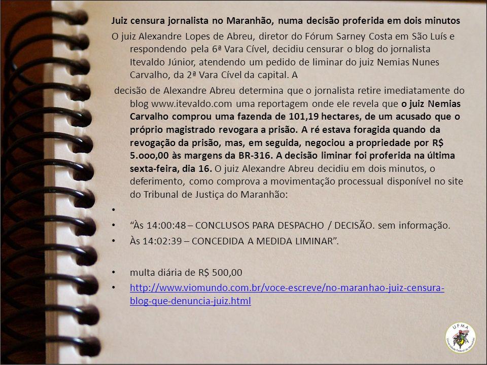 Juiz censura jornalista no Maranhão, numa decisão proferida em dois minutos