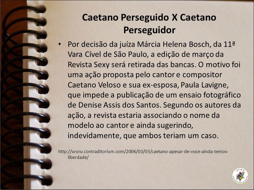 Caetano Perseguido X Caetano Perseguidor