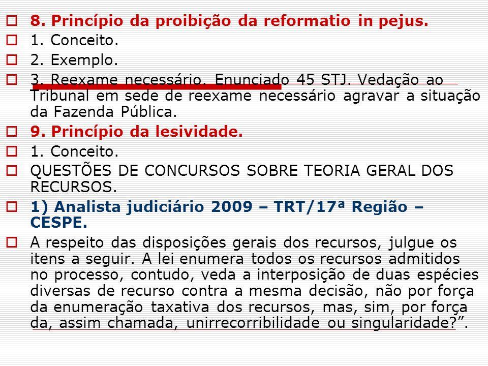 8. Princípio da proibição da reformatio in pejus.