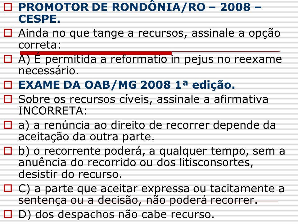 PROMOTOR DE RONDÔNIA/RO – 2008 – CESPE.