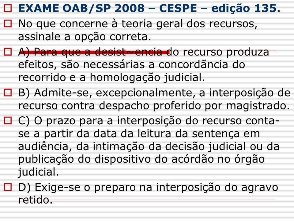 EXAME OAB/SP 2008 – CESPE – edição 135.