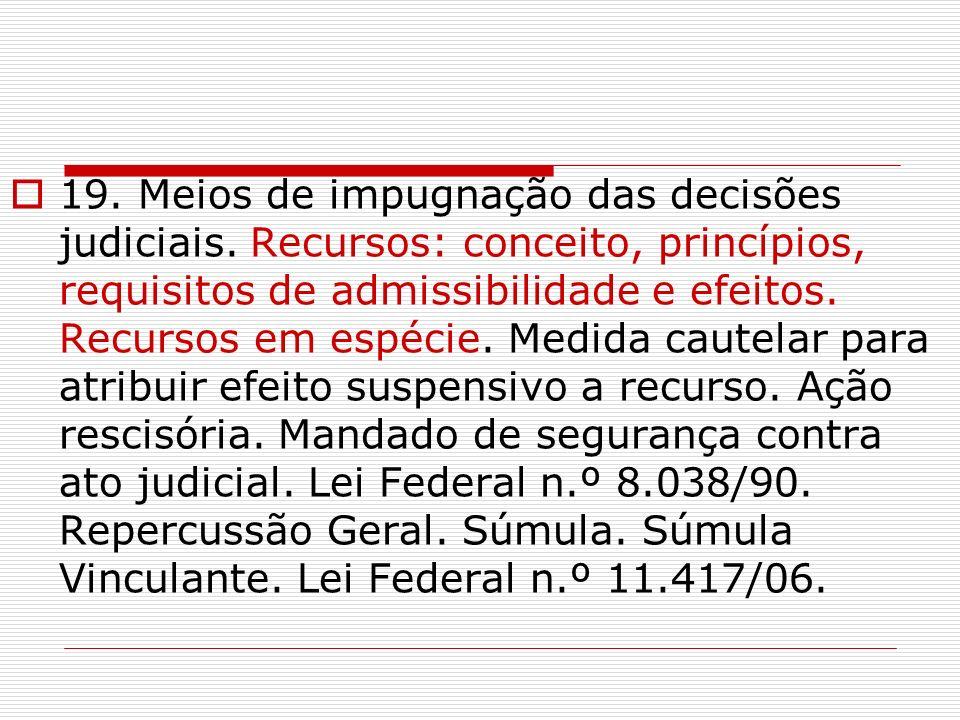 19. Meios de impugnação das decisões judiciais