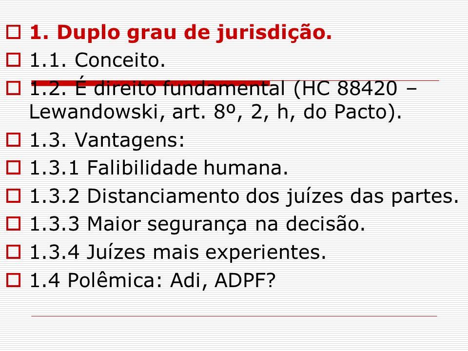 1. Duplo grau de jurisdição.