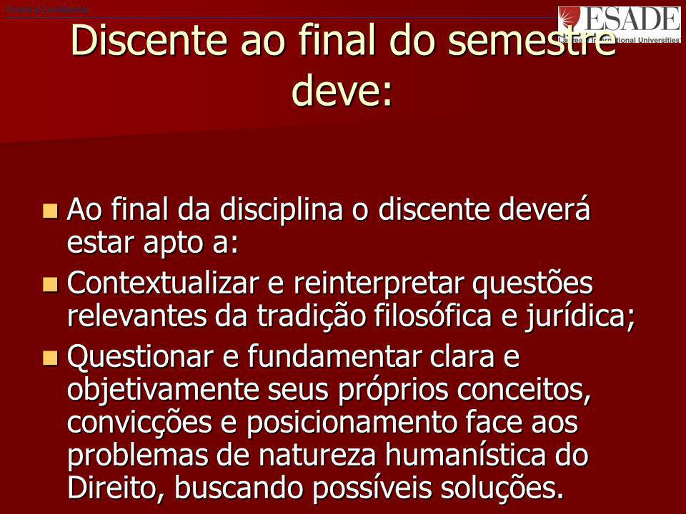 Discente ao final do semestre deve: