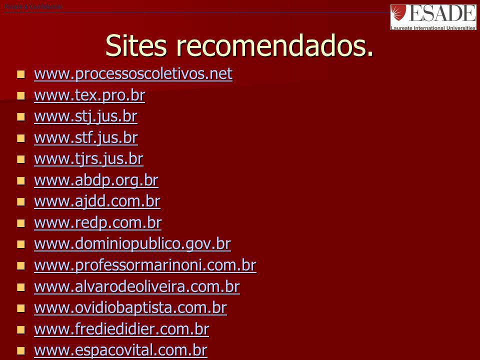 Sites recomendados. www.processoscoletivos.net www.tex.pro.br