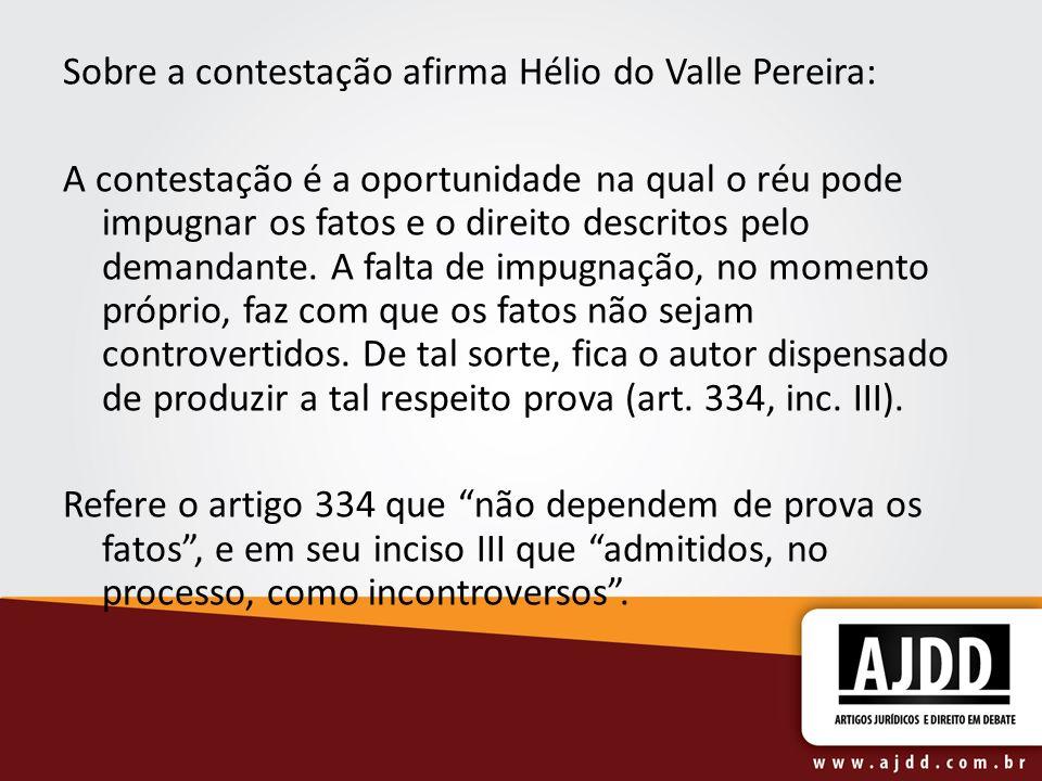 Sobre a contestação afirma Hélio do Valle Pereira: