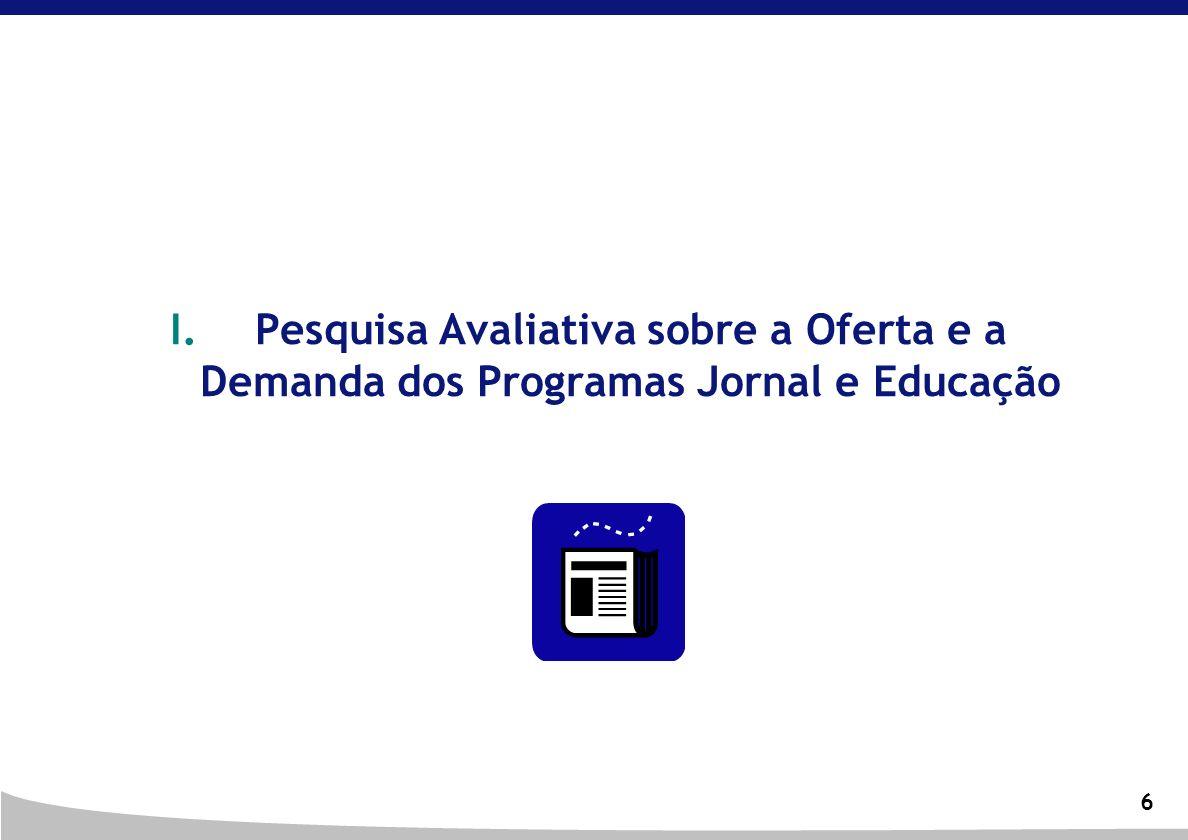 Pesquisa Avaliativa sobre a Oferta e a Demanda dos Programas Jornal e Educação