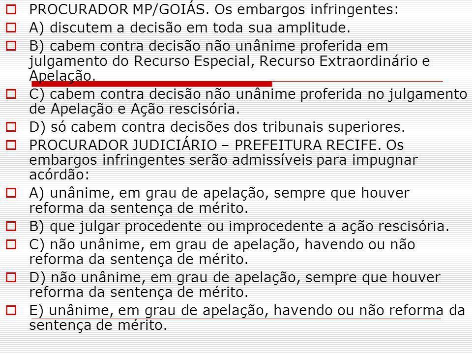 PROCURADOR MP/GOIÁS. Os embargos infringentes:
