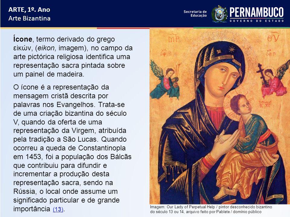 ARTE, 1º. Ano Arte Bizantina